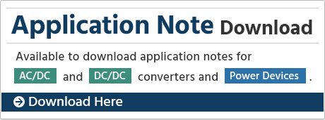 You can download application notes for AC/DC and DC/DC converters.