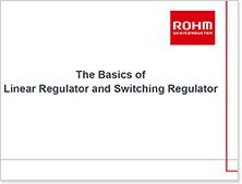 Basic of Linear Regulators and Switching Regulators