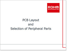 PCB Layout and Selection of Peripheral Parts